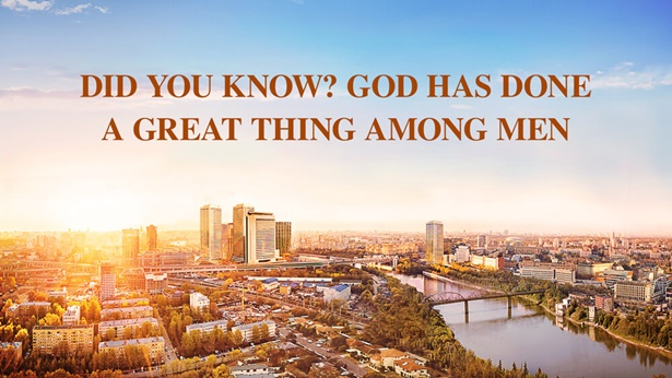 Did You Know? God Has Done a Great Thing Among Men