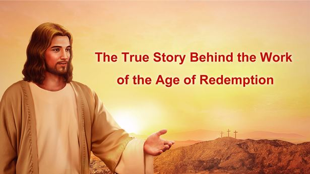 The True Story Behind the Work of the Age of Redemption
