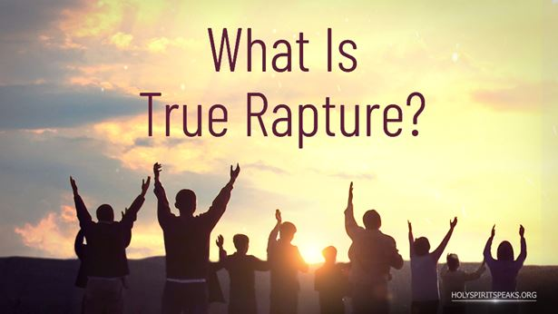 What is true rapture?