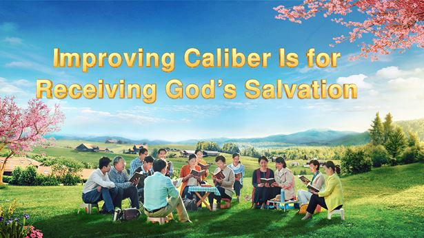 Improving Caliber Is for Receiving God's Salvation