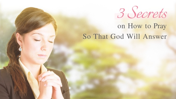 Do You Know How to Pray So That God Will Listen?