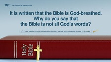 63. The Bible says that all scripture is given by inspiration of God, then why do you say that the Bible isn't fully the words of God?