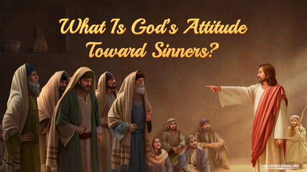 Salvation Messages for Sinners:God's Attitude Toward Sinners