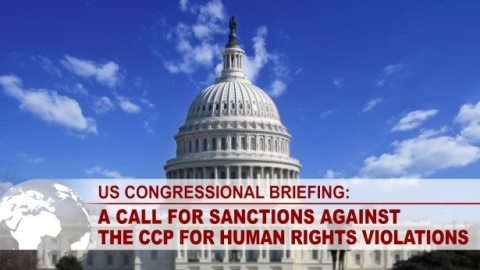 US Congressional Briefing: A Call for Sanctions Against the CCP for Human Rights Violations