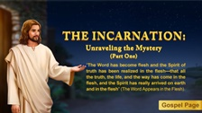 Unraveling the Mystery of God's Incarnation (1)