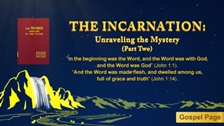 Unraveling the Mystery of God's Incarnation (2)