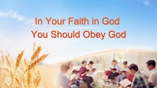 In Your Faith in God You Should Obey God