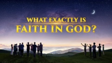 What Exactly Is Faith in God?