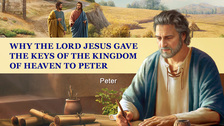 Why the Lord Jesus Gave the Keys of the Kingdom of Heaven to Peter