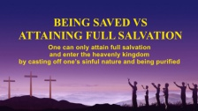Being Saved vs Attaining Full Salvation