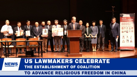 US Lawmakers Celebrate the Establishment of Coalition to Advance Religious Freedom in China