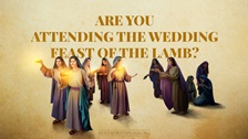 How Can We Dine at the Marriage Supper of the Lamb