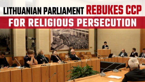 Lithuanian Parliament Rebukes CCP for Religious Persecution