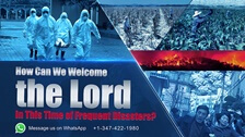 The End-Time Prophecies Have Been Fulfilled: How to Welcome the Second Coming of the Lord