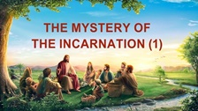 The Mystery of the Incarnation (1)
