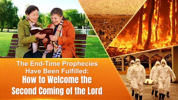 The End-Time Prophecies Have Been Fulfilled How to Welcome the Second Coming of the Lord