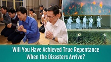Will You Have Achieved True Repentance When the Disasters Arrive