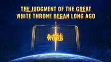 The Judgment of the Great White Throne Began Long Ago