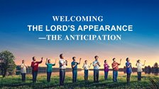 Welcoming the Lord's Appearance—The Anticipation