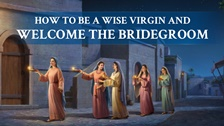 How to Be a Wise Virgin and Welcome the Bridegroom