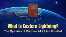 What Is Eastern Lightning? The Mysteries of Matthew 24:27 Unveiled