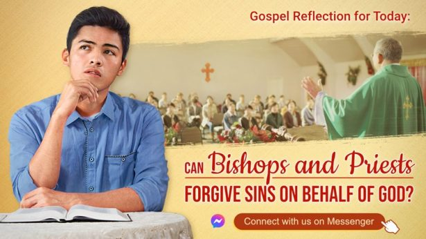 Catholic Reflection for Today: Can Bishops and Priests Forgive Sins on Behalf of God?