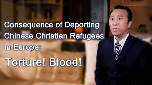Consequence of Deporting Chinese Christian Refugees in Europe: Torture! Blood!