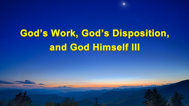 God's Work, God's Disposition, and God Himself III