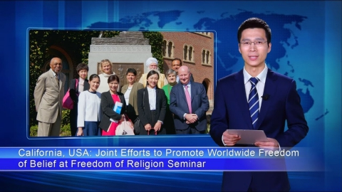 California, USA Joint Efforts to Promote Worldwide Freedom of Belief at Freedom of Religion Seminar
