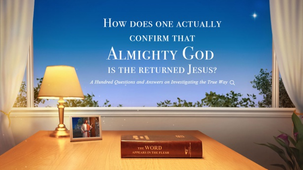 38. How can one actually be certain that Almighty God is the returned Lord Jesus?