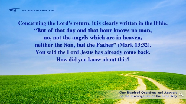 "65. Regarding the Lord's return, the Bible very clearly records, ""But of that day and that hour knows no man, no, not the angels which are in heaven, neither the Son, but the Father"" (Mak 13:32). If you are saying that the Lord Jesus has already returned, how would you know?"