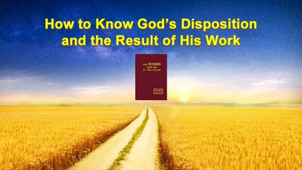 How to Know God's Disposition and the Results His Work Shall Achieve