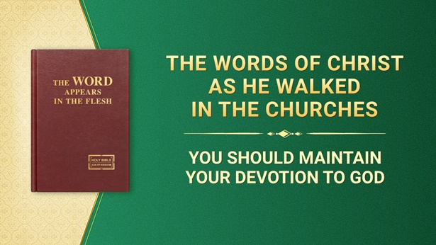 You Should Maintain Your Devotion to God