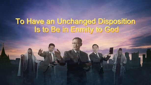 To Have an Unchanged Disposition Is to Be in Enmity to God