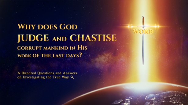 45. Why does God judge and chastise corrupt mankind in His work of the last days?