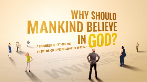 1. Why should mankind believe in God?